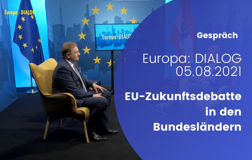 Die EU-Zukunftsdebatte in den Bundesländern (Europa:DIALOG vom 5.8.2021)
